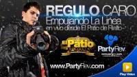 """Regulo Caro """"Empujando la Linea en vivo desde El Patio de"""