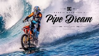 DC SHOES: ROBBIE MADDISON'S ″PIPE DREAM″