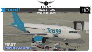 [X-Plane] ToLiSs A319 for X Plane 11 | First Impressions & Review