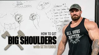 How To Get Big Shoulders with Seth Feroce