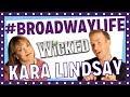 WICKED - Kara Lindsay - BROADWAY LIFE