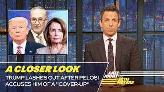 Trump Lashes Out After Pelosi Accuses Him of a ″Cover-Up″: A Closer Look
