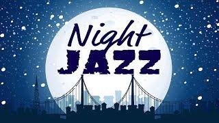 Night of Smooth Jazz - Relaxing JAZZ Radio for Work & Study, Sleep