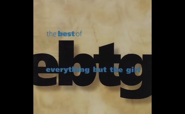 Everything But The Girl The Best Of Ebtg Full Album