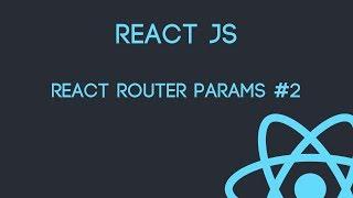 #ReactJs ⚛️ - React Router Params (pt-2)
