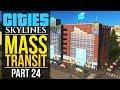 Cities: Skylines Mass Transit | PART 24 | TOURISM & LEISURE