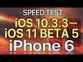 iPhone 6 Speed Test iOS 10.3.3 vs iOS 11 Beta 5 / Public Beta 4 Build 15A5341f