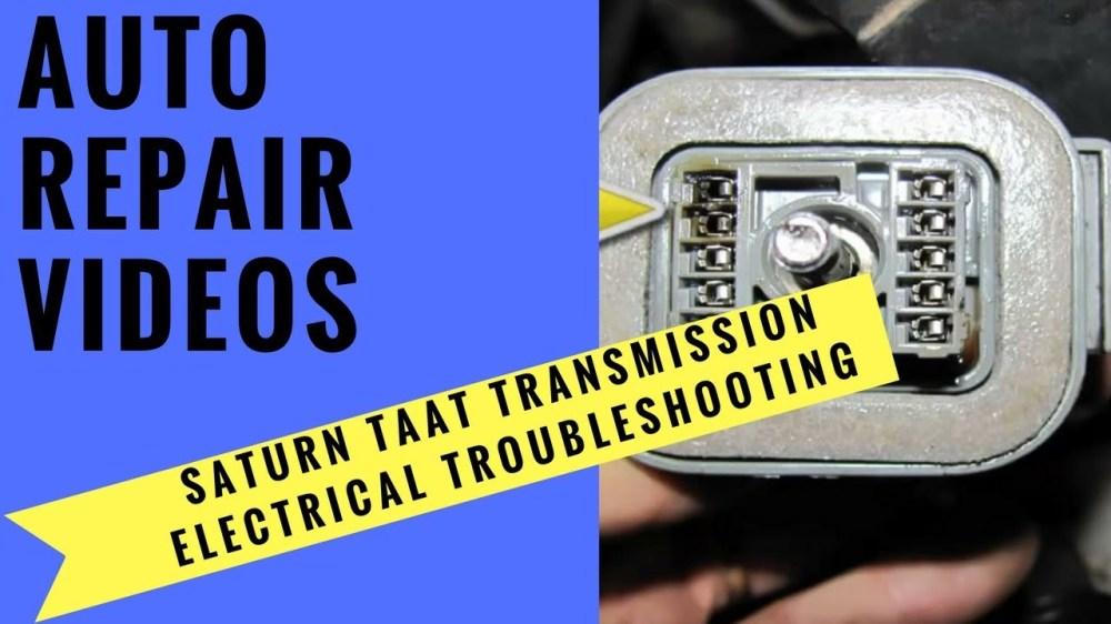 medium resolution of saturn taat transmission electrical troubleshooting youtube http solar panel wiring diagram saturn vue repair