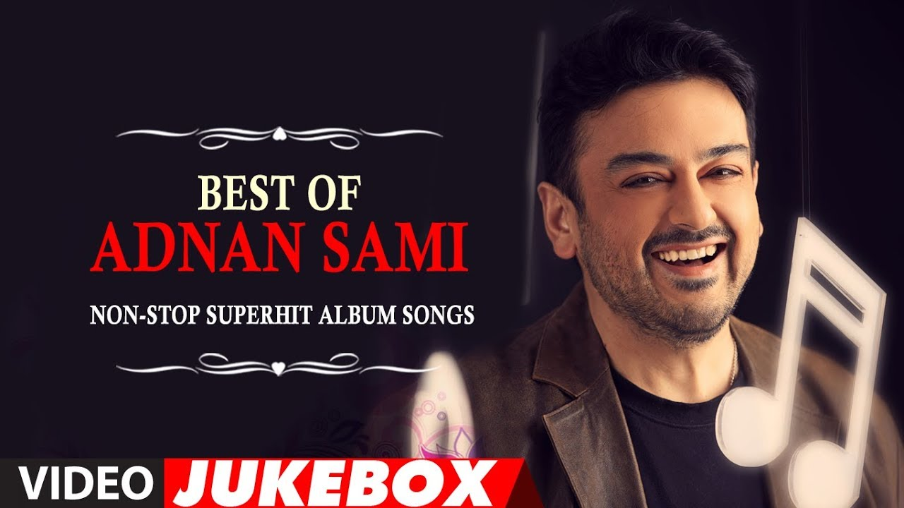 Best Of Adnan Sami Non Stop Superhit Album Songs YouTube