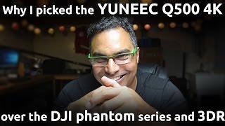 YUNEEC Q500 VS DJI PHANTOM AND 3DR DRONE: 9 reasons I chose Q500