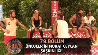 Ünlüler'in Murat Ceylan şaşkınlığı! ″Sabah ne içtin?″ | 79.Bölüm | Survior 2018
