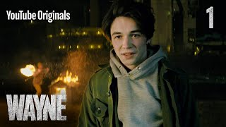 Wayne | Ep 1: ″Get Some Then″