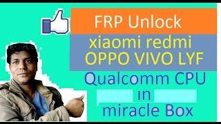 LYF?oppo″vivo″xiaomi redmi ″android:mobile″smart:phone?unlock frp lock″qualcomm cpu″in miracle box