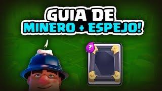 GUIA DE MINERO + ESPEJO ! Clash Royale