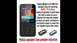 NOKIA MODEL 1110 RM-215 SPEAKER LINE PROBLEM JUMPER SOLUTION