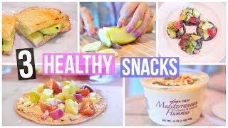 3 SIMPLE & HEALTHY SNACK IDEAS!