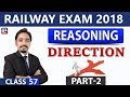 Direction | Class - 57 | Reasoning | RRB | Railway ALP / Group D | 8 PM