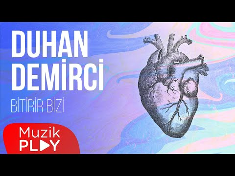 Duhan Demirci – Bitirir Bizi (Official Lyric Video)