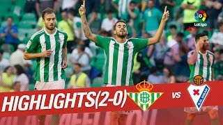 Resumen de Real Betis vs SD Eibar (2-0)