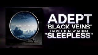 ADEPT - ″Black Veins″