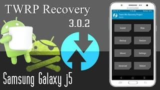 Como Instalar Recovery TWRP 3.0.2 E Fazer ROOT No Galaxy J5 Com Android 6.0.1 Marshmallow