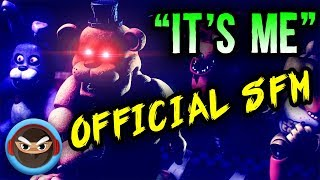 (SFM) FNAF SONG ″IT'S ME″ OFFICIAL MUSIC ANIMATION