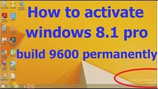 How to activate windows 8/8.1 pro build 9600 permanently
