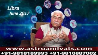 Libra - Monthly Astro- Predictions for-June-2017 Analysis by Aacharya Anil Vats ji
