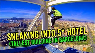 SNEAKING INTO 5* HOTEL (TALLEST BUILDING IN BARCELONA)