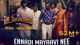 VADACHENNAI - Ennadi Maayavi Nee (Redux) Song | Dhanush | Vetri Maaran | Santhosh Narayanan