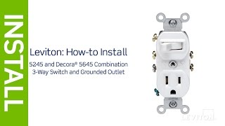 Leviton Presents: How to Install a Combination Device with a Three-Way Switch and a Receptacle