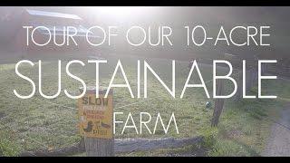 TOUR of our 10-acre SUSTAINABLE FARM (Pilot Vlog)