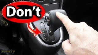 5 Things You Should Never Do in an Automatic Transmission Car | Scotty Kilmer