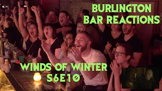 GAME OF THRONES Reactions at Burlington Bar S6E10 /// WINDS OF WINTER Pt 1 \\\