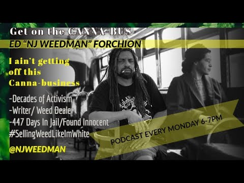 """Ed Forchion aka NJWeedman is launching """"Get on the CannaBus with NJWeedman"""" an Instagram Live series, starting Monday, September 7 at 6:00 p.m. ET to 7:00 p.m. ET, to garner awareness and support per his current anti-legalization campaign in New Jersey.  """"Get on the CannaBus"""" will also stream live on Instagram and Facebook at @NJWeedman and on the NJWeedMan YouTube channel.  Watch as Forchion announces at the New Jersey State Senate that he is #SellingWeedLikeImWhite."""