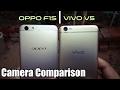 ViVo V5 Camera vs OppO F1s Camera Comparison | Smartphone Camera Battle