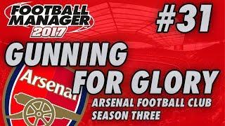 Arsenal FM17 | GUNNING FOR GLORY | Part 31 | WOLFSBURG & MAN UTD | Football Manager 2017