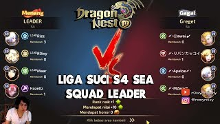 Liga SUCI !!! Squad LEADER S4 Maar,Rizz,Hazellz,R0ixy !!! Dragon Nest M - Liga Suci 28 Juni 2018