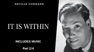 I Must Remember - Neville Goddard - It Is Within - Part 2 of 4 - Includes music [Lecture Series]