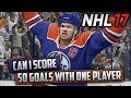 Can I Score 50 Goals in One Game With One Player? (NHL 17 Challenge)
