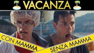 VACANZE - CON MAMMA VS SENZA MAMMA - iPantellas