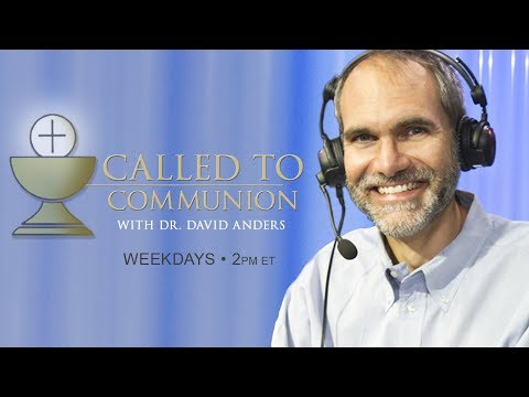 CALLED TO COMMUNION - Dr. David Anders - October 7 , 2019