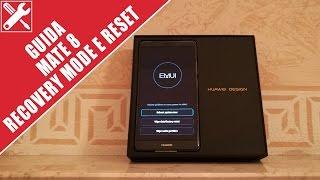 Huawei Mate 8: Recovery Mode e RESET [GUIDA]