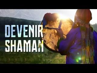 Devenir shaman