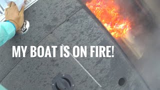 MY BOAT'S ON FIRE!!