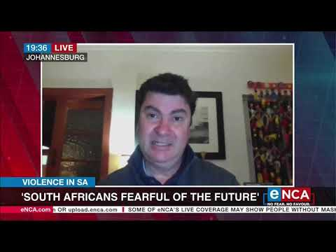 Violence in SA | South Africans fearful of the future
