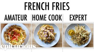 4 Levels of French Fries: Amateur to Food Scientist | Epicurious