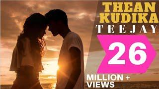 Thean Kudika | TeeJay ft Pragathi Guruprasad | Official Music