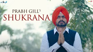 Prabh Gill - Shukrana [Official 2017]