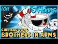 CUPHEAD SONG (BROTHERS IN ARMS) LYRIC - DAGames (10 Hours)
